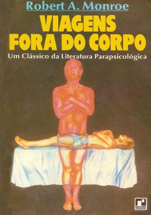 """Capa do Livro """"Viagem fora do corpo"""". Um dos registros notáveis da Ciência Projeciológica"""